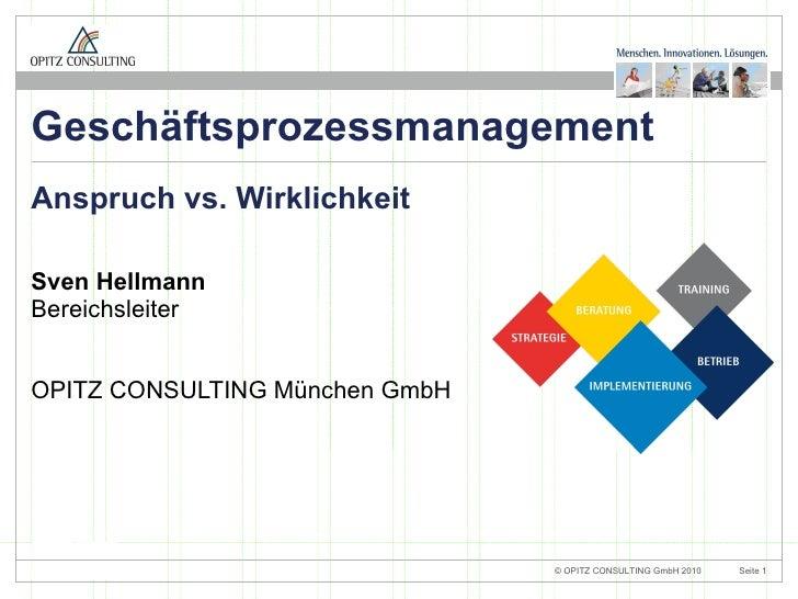 <ul><li>Sven Hellmann Bereichsleiter </li></ul><ul><li>OPITZ CONSULTING München GmbH </li></ul>Anspruch vs. Wirklichkeit G...