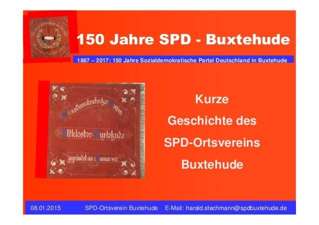 12.01.2007 SPD-Ortsverein Buxtehude e-mail:12.01.2007 SPD-Ortsverein Buxtehude e-mail: 1867 – 2007: 140 Jahre Sozialdemokr...
