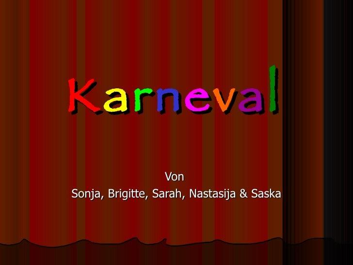 K a r n e v a l Von  Sonja, Brigitte, Sarah, Nastasija & Saska