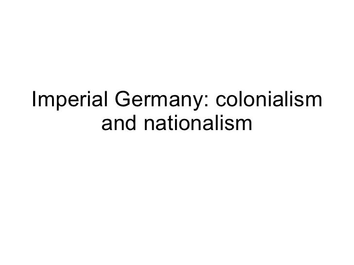 Imperial Germany: colonialism and nationalism