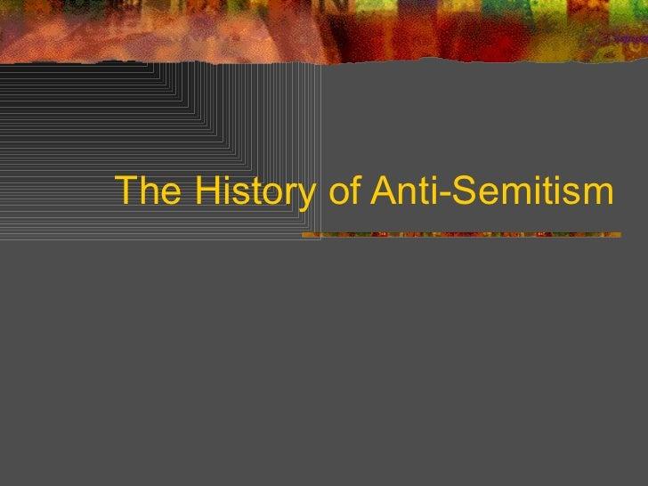 The history of anti - semitism
