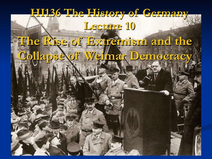 HI136 The History of Germany Lecture 10 The Rise of Extremism and the Collapse of Weimar Democracy