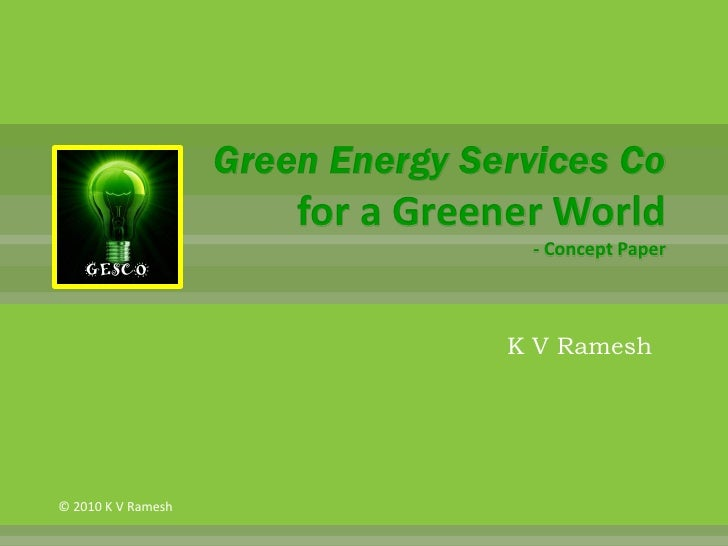 Green Energy Services Co                         for a Greener World                                     - Concept Paper  ...