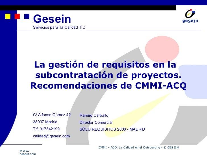 Gesein Servicios para  la Calidad TIC <ul><ul><li>La gestión de requisitos en la subcontratación de proyectos. Recomendaci...