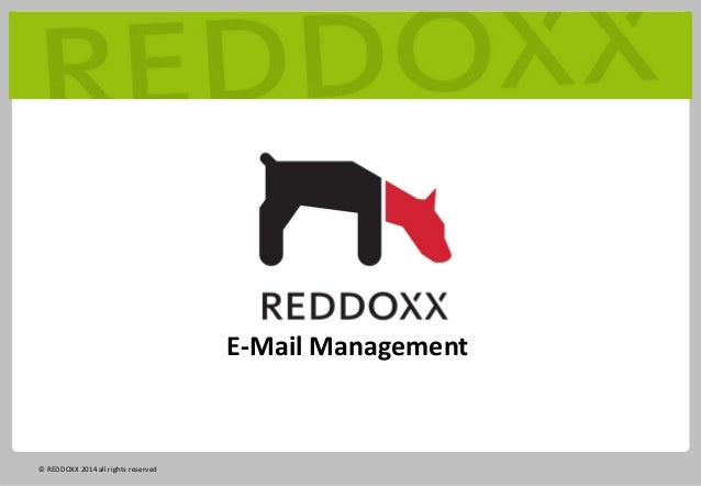 E-Mail Management © REDDOXX 2014 all rights reserved