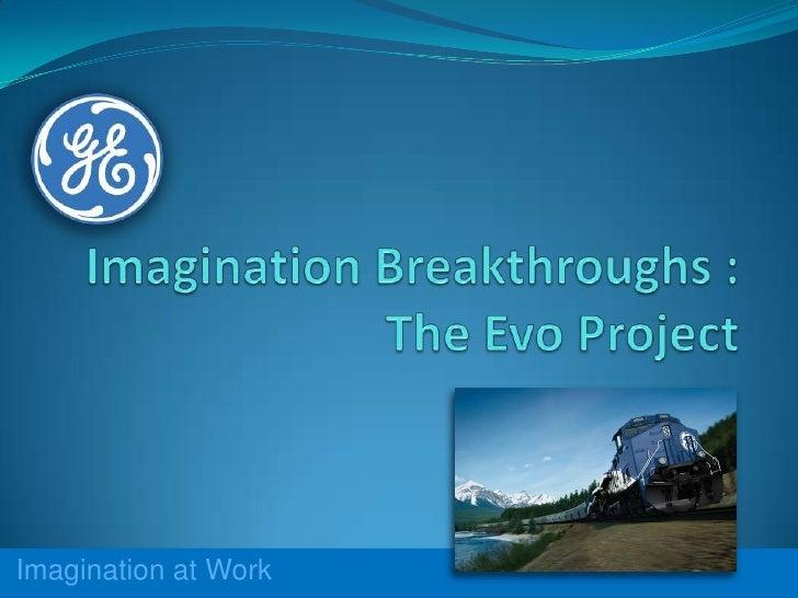 Imagination Breakthroughs : The Evo Project<br />Imagination at Work<br />