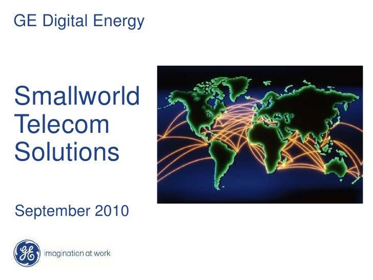 GE Digital Energy    Smallworld Telecom Solutions  September 2010