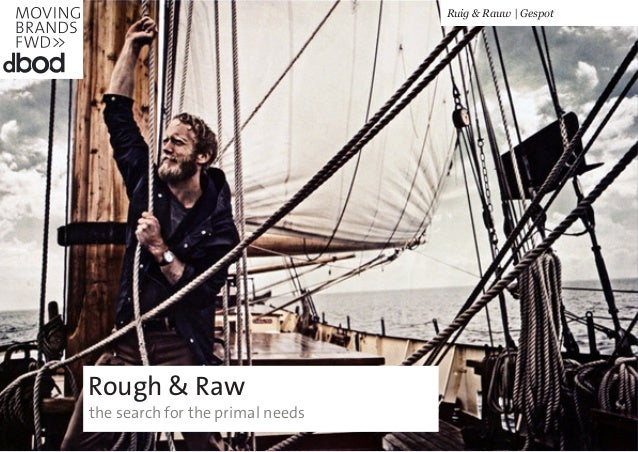 Rough & Rawthe search for the primal needsRuig & Rauw | Gespot