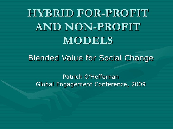 HYBRID FOR PROFIT AND NON PROFIT MODELS