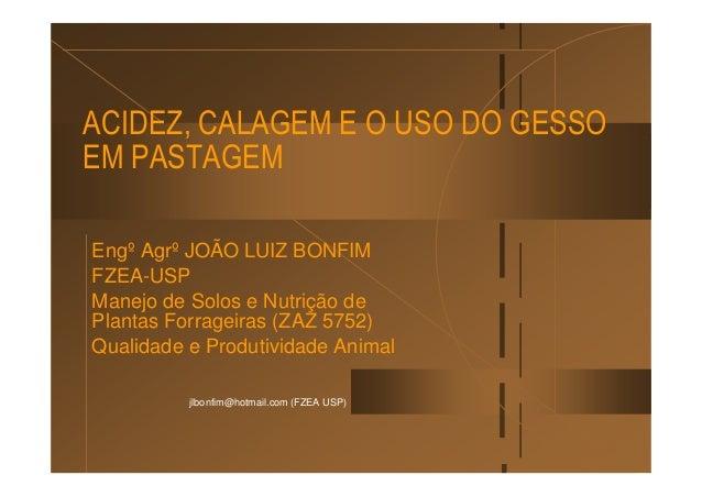 Gessagem, Calagem e Acidez na Agricultura   Engº Agrº João Luiz Bonfim Fzea-USP