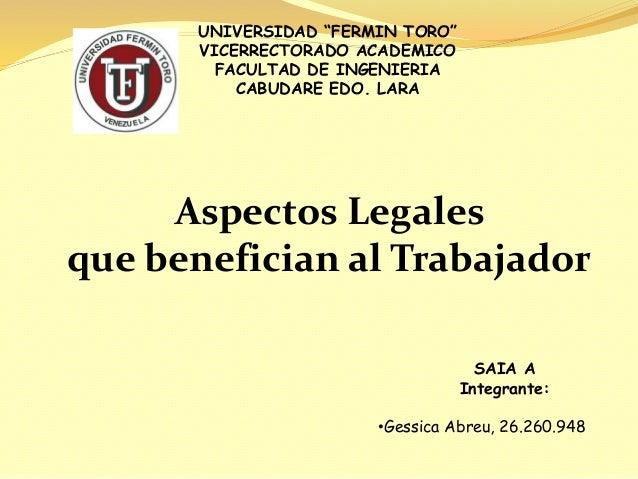 """UNIVERSIDAD """"FERMIN TORO"""" VICERRECTORADO ACADEMICO FACULTAD DE INGENIERIA CABUDARE EDO. LARA SAIA A Integrante: •Gessica A..."""