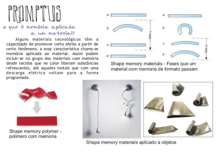 promptus O que é memória aplicada          a um material?       Alguns materiais tecnológicos têm a  capacidade de promove...