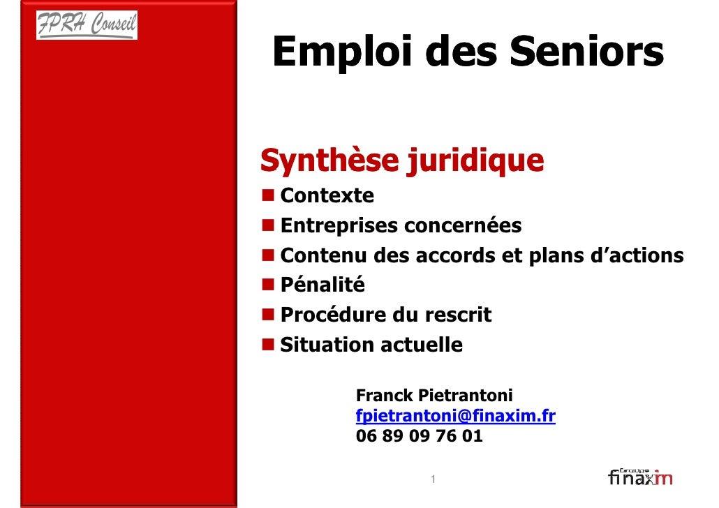 Emploi des Seniors  Synthèse juridique  Contexte  Entreprises concernées  Contenu des accords et plans d'actions  Pénalité...