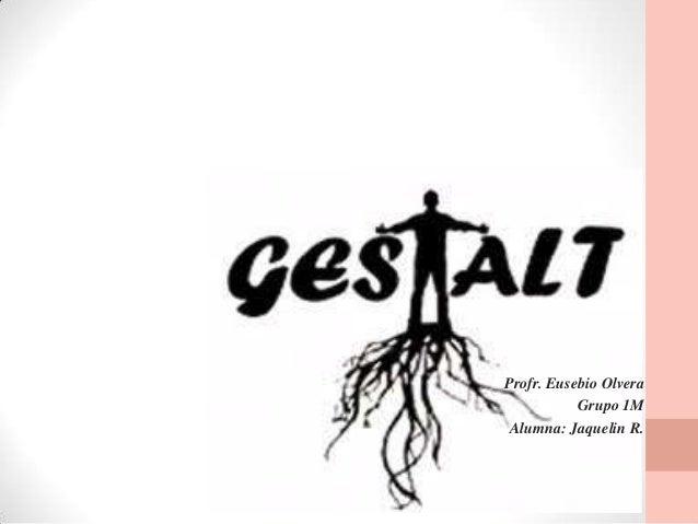 La Gestalt_Autor:Jaquelin R_ Grupo:1M