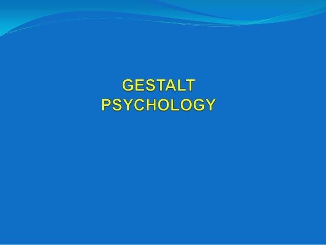 SCOPE OF PRESENTATION  EVOLUTION  THEORY   STUDIES  GESTALT'S FACTORS  IMPLICATIONS IN EDUCATIONAL PSYCHOLOGY