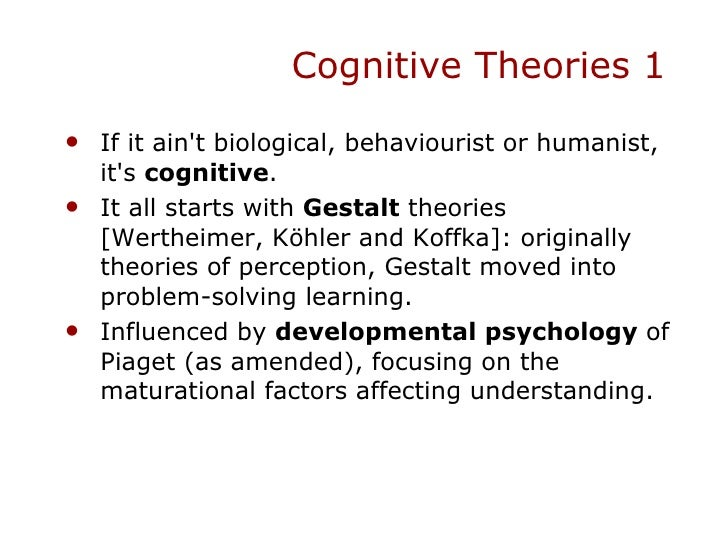 gestalt learning theory essay Expanded, they support the four chief theoretical constructs (explained in the theory and practice section) that comprise gestalt theory, and that guide the practice and application of gestalt therapy.