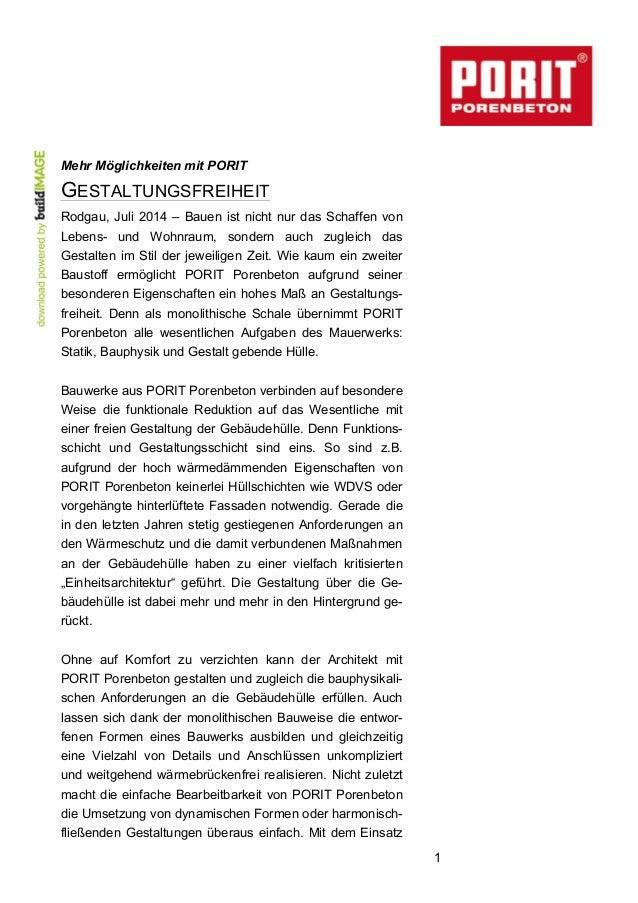 1 Mehr Möglichkeiten mit PORIT GESTALTUNGSFREIHEIT Rodgau, Juli 2014 – Bauen ist nicht nur das Schaffen von Lebens- und Wo...