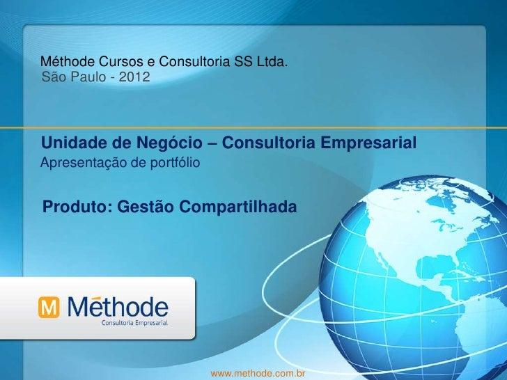 Méthode Cursos e Consultoria SS Ltda.São Paulo - 2012Unidade de Negócio – Consultoria EmpresarialApresentação de portfólio...
