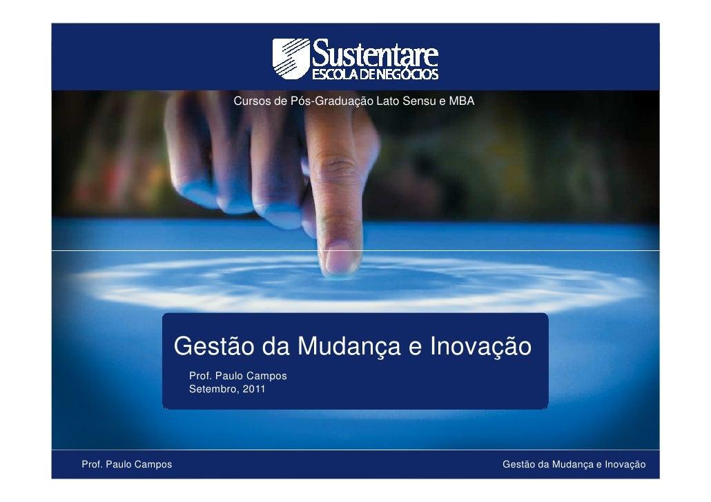 Cursos de Pós-Graduação Lato Sensu e MBA                     Gestão da Mudança e Inovação                      Prof. Paulo...