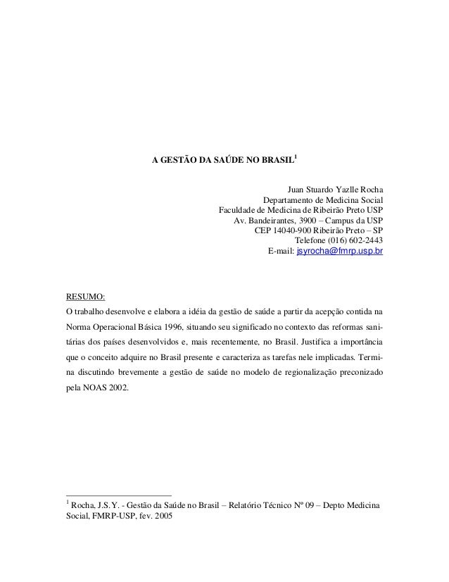 A GESTÃO DA SAÚDE NO BRASIL1 Juan Stuardo Yazlle Rocha Departamento de Medicina Social Faculdade de Medicina de Ribeirão P...