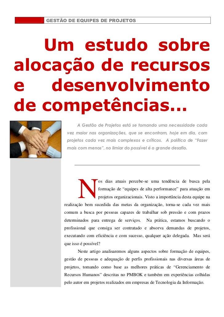 GESTÃO DE EQUIPES DE PROJETOS   Um estudo sobrealocação de recursose   desenvolvimentode competências...               A G...