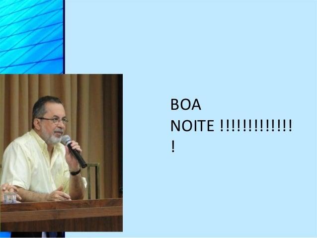 BOA NOITE !!!!!!!!!!!!! !
