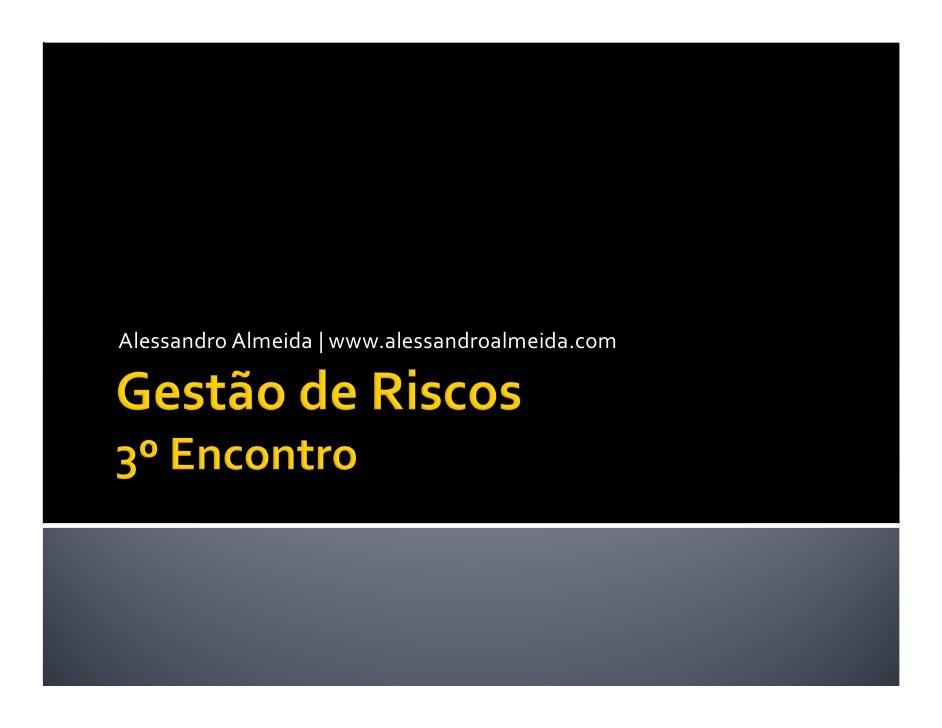 Gestão de Riscos (2012) - Aula 3