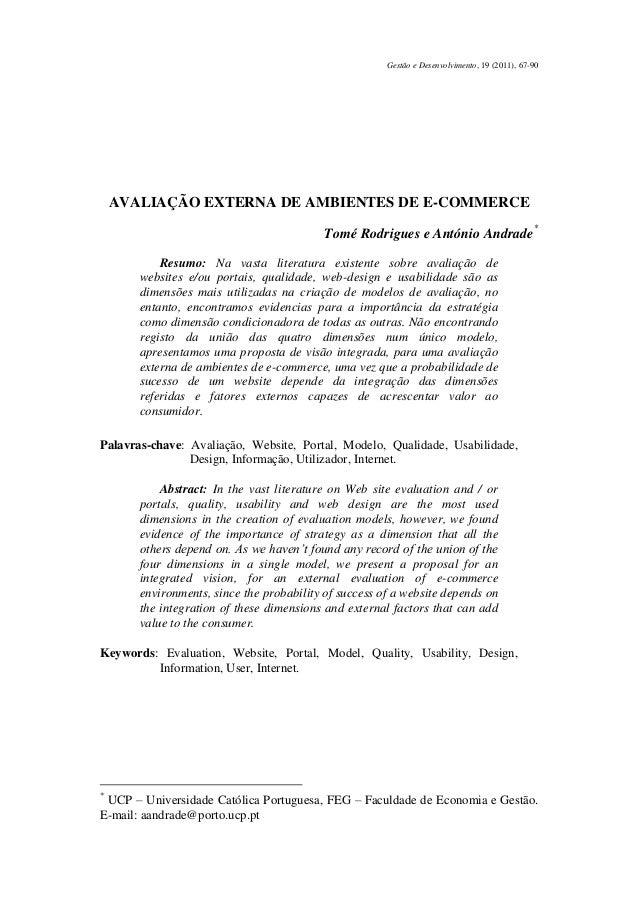 Gestão e Desenvolvimento, 19 (2011), 67-90  AVALIAÇÃO EXTERNA DE AMBIENTES DE E-COMMERCE Tomé Rodrigues e António Andrade ...