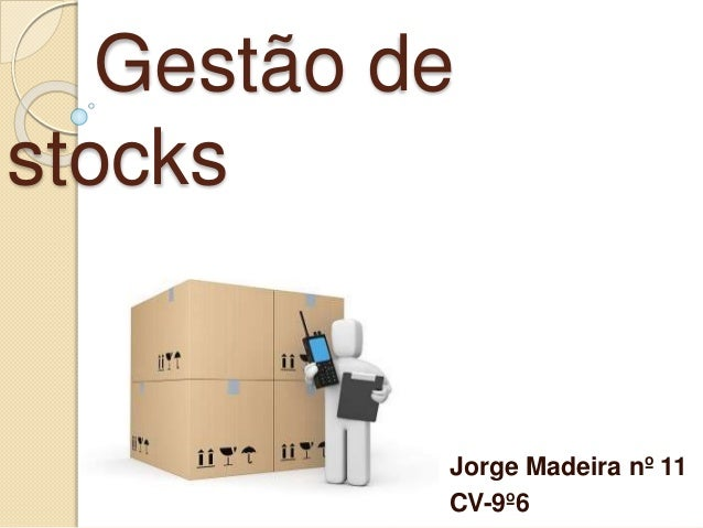 Gestão de stocks Jorge Madeira nº 11 CV-9º6