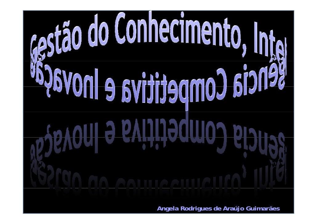 Gestao do conhecimento, inteligência competitiva e inovação