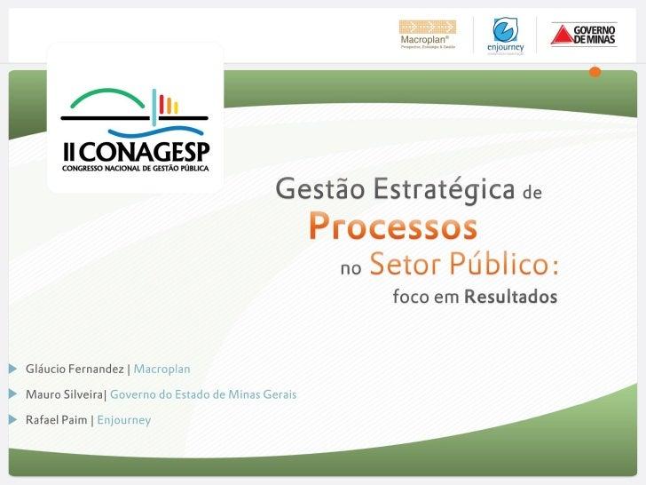 Agenda1 DESDOBRAMENTO DA ESTRATÉGIA EM PROCESSOS2   CONCEITOS E FUNDAMENTOS EM GESTÃO DE PROCESSOS    GESTÃO ESTRATÉGICA D...