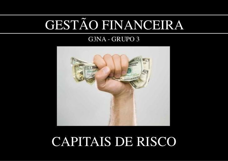 Gestão Financeira     G3na - Grupo 3capitais de risco