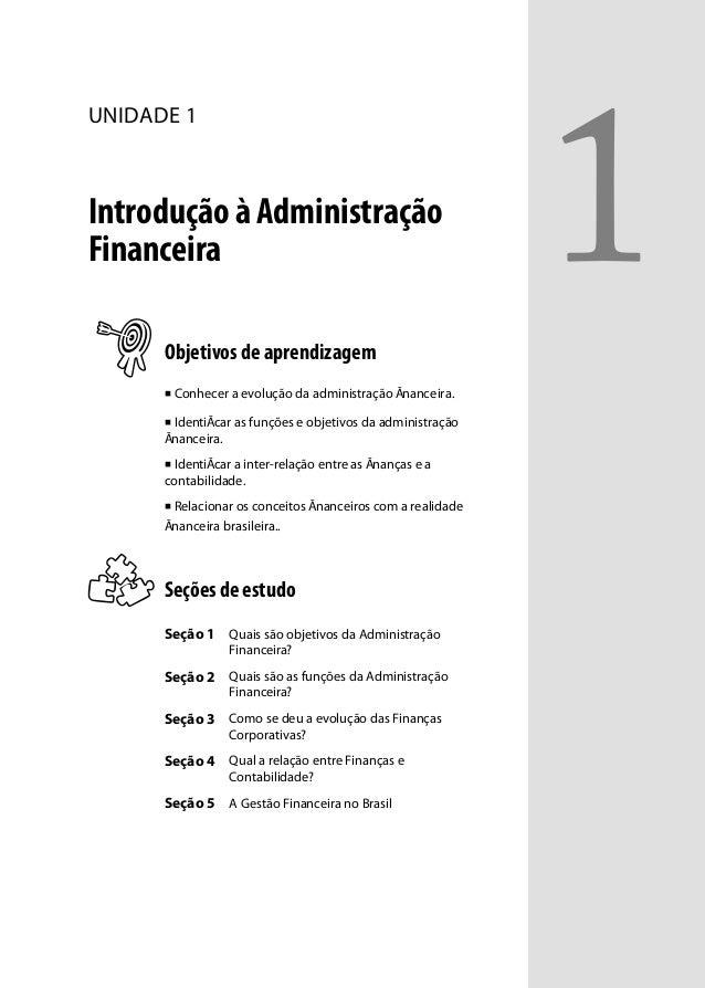 UNIDADE 1 Introdução à Administração Financeira Objetivos de aprendizagem Conhecer a evolução da administração Ānanceira. ...