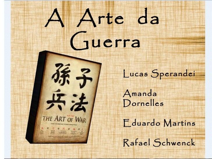 A  Arte  da  Guerra Lucas Sperandei Amanda Dornelles Eduardo Martins Rafael Schwenck