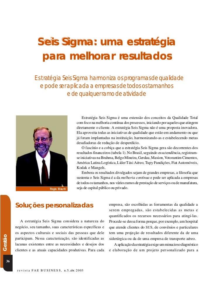 Seis Sigma: uma estratégia                           S eis                            para melhorar resultados            ...