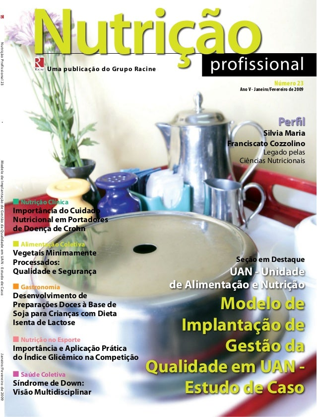 Uma publicação do Grupo Racine Janeiro/Fevereirode2009 Seção em Destaque UAN - Unidade de Alimentação e Nutrição Modelo de...