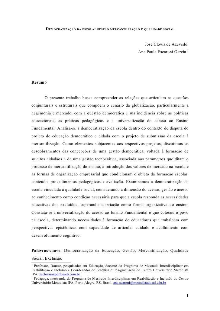 DEMOCRATIZAÇÃO DA ESCOLA: GESTÃO MERCANTILIZAÇÃO E QUALIDADE SOCIAL                                                       ...
