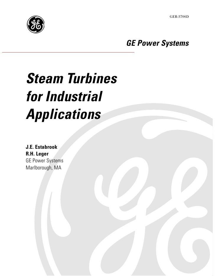 GER-3706D                   GE Power SystemsSteam Turbinesfor IndustrialApplicationsJ.E. EstabrookR.H. LegerGE Power Syste...