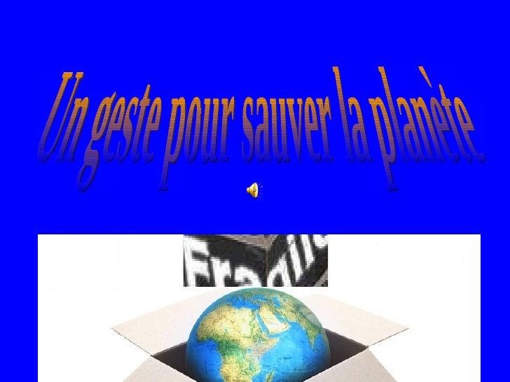 Un geste pour sauver la planète