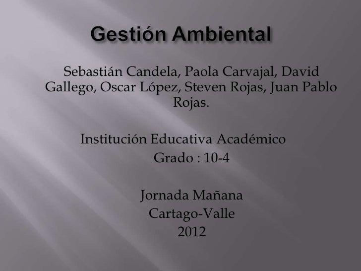 Sebastián Candela, Paola Carvajal, DavidGallego, Oscar López, Steven Rojas, Juan Pablo                   Rojas.     Instit...