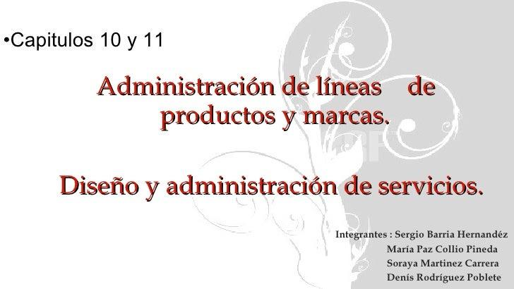 <ul><li>Administración de líneas  de productos y marcas. </li></ul><ul><li>Diseño y administración de servicios. </li></ul...