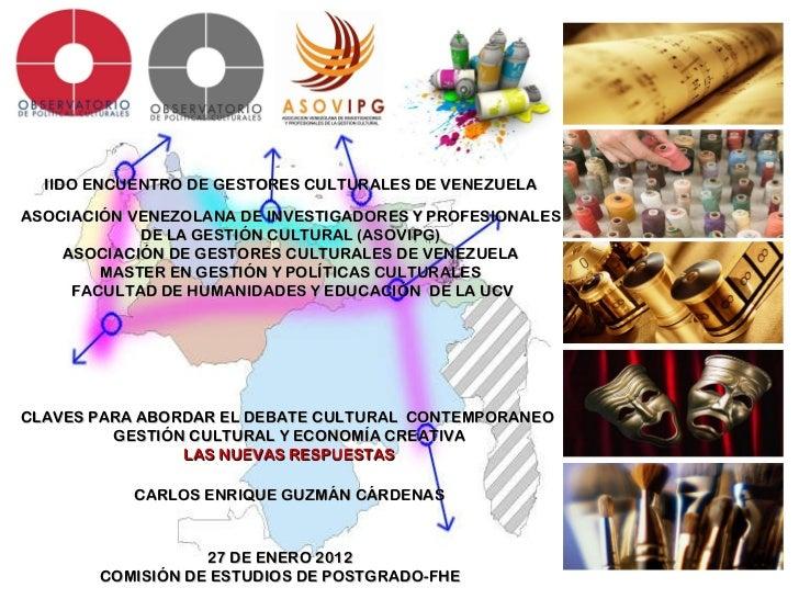 CLAVES PARA ABORDAR EL DEBATE CULTURAL  CONTEMPORANEO  GESTIÓN CULTURAL Y ECONOMÍA CREATIVA LAS NUEVAS RESPUESTAS CARLOS E...