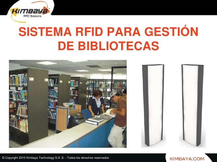 SISTEMA RFID PARA GESTIÓN DE BIBLIOTECAS<br />© Copyright 2010 Kimbaya Technology S.A .S. - Todos los derechos reservados<...