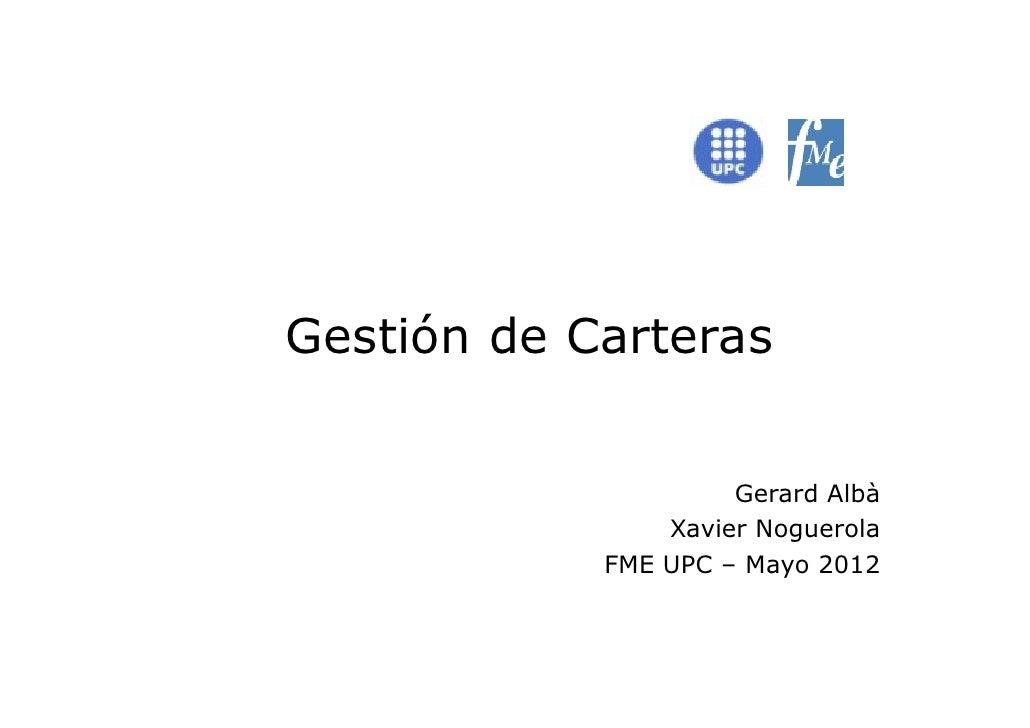 Gestión de Carteras                     Gerard Albà                Xavier Noguerola            FME UPC – Mayo 2012