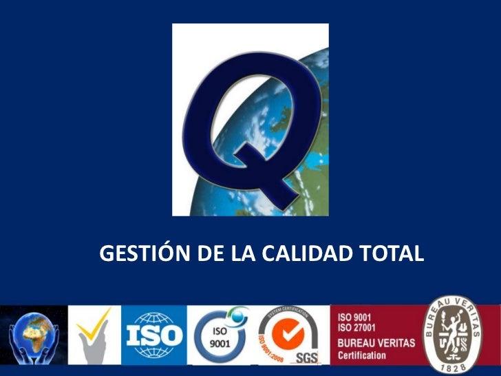 GESTIÓN DE LA CALIDAD TOTAL<br />