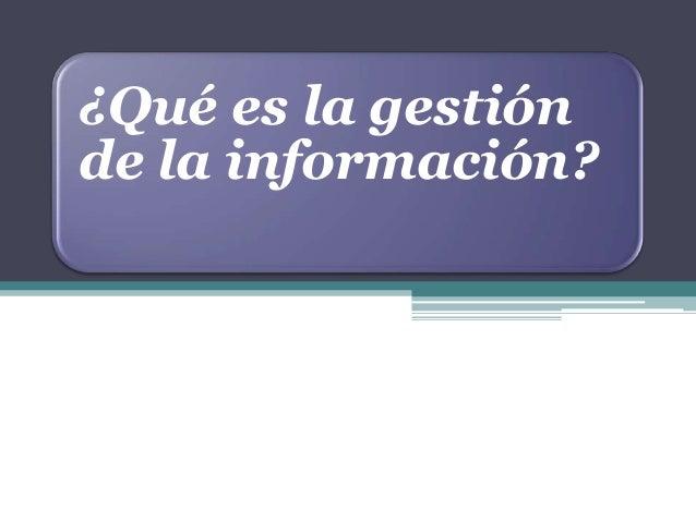 ¿Qué es la gestión de la información?