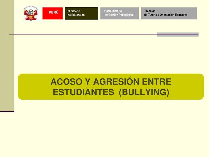 PERÚ   Ministerio     Viceministerio          Dirección       de Educación   de Gestión Pedagógica   de Tutoría y Orientac...
