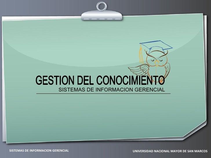 SISTEMAS DE INFORMACION GERENCIAL     SISTEMAS DE INFORMACION GERENCIAL                UNIVERSIDAD NACIONAL MAYOR DE SAN M...