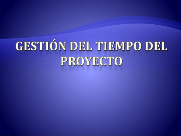 Incluye los procesos requeridos para la administración del proyecto a tiempo Gestión del Tiempo Definir las Actividades Se...