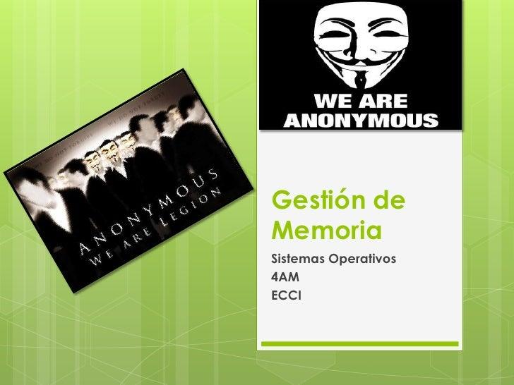 Gestión deMemoriaSistemas Operativos4AMECCI